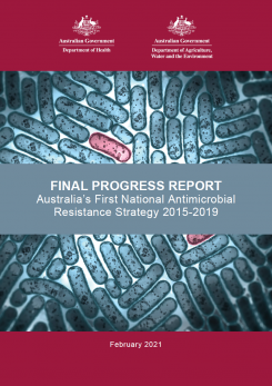 Final Progress Report: Australia's First National Antimicrobial Resistance Strategy 2015–2019